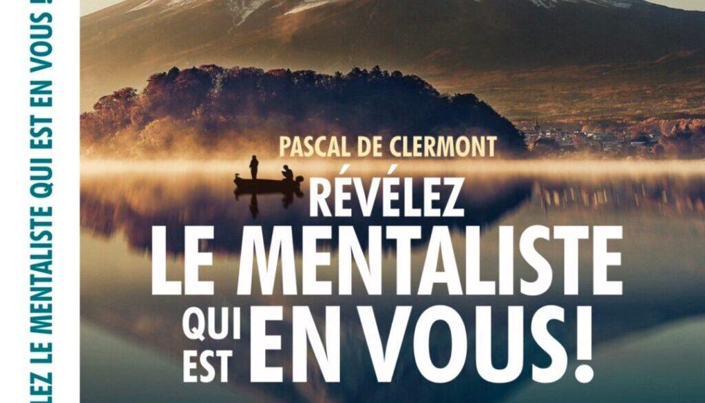 Couverture du livre Révélez le mentaliste qui est en vous ! Portail Pascal de Clermont Mentaliste et coach mental intuitif